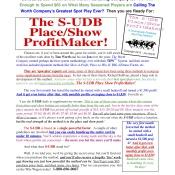 The S-UDB PLACE SHOW PROFIT-MAKER!  Great Bankroll Builder!