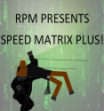 Speed Matrix, Plus