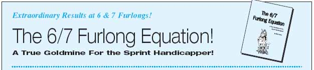 The 6/7 Furlong Equation!
