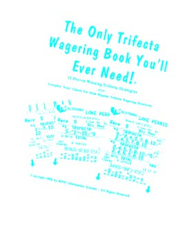 The Only Trifecta Wagering Book You'll Ever Need