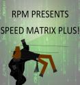 Speed Matrix, Plus