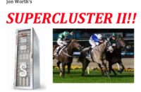 Jon Worth's SUPERCLUSTER II!! — A POTENT COMBINATION of the WORTH COMPANY'S TIPS© Superb, Steady Results  — 39.2% Win — 73.1% Place — 85.2% Show!!  Order Soon Save $51!